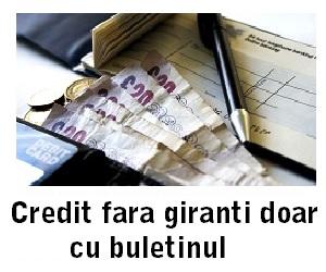 credit fara giranti, doar cu buletinul