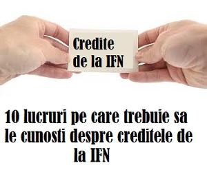 10 lucruri despre creditele ifn